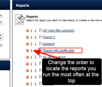 The order of the Reports can be changed by using the up and down arrows. This will be saved when you login again