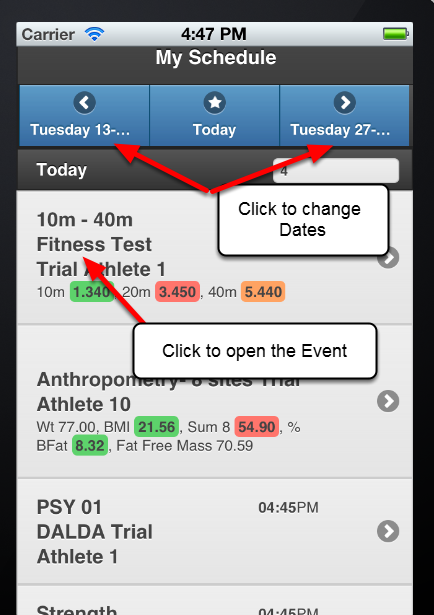 The My Schedule shows you the data which has been entered, or is scheduled, in a Schedule List view. The image here shows the My Schedule view on the iPhone.