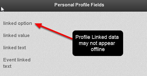 N.B The Profile Linked data may not appear in the Event Form on the offline version. It will appear when you go back online