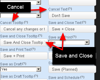 """Save and Close"" and ""Cancel"" always appear on each form. They can both have a custom name and description"