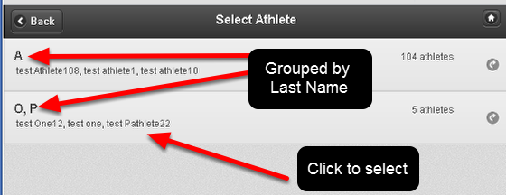 Now, if the group that you are accessing has 25 or more athletes in it, then they will grouped by last name. Click on the athlete's last name group to open it