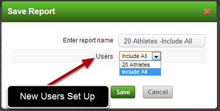 "Now when you select to Save a Report you will be asked if you want to save it to include only the specific ""No. Athletes"", or to ""Include All"""