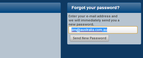 You can now write in an Australian e-mail address into the Forgot you password section of the login page