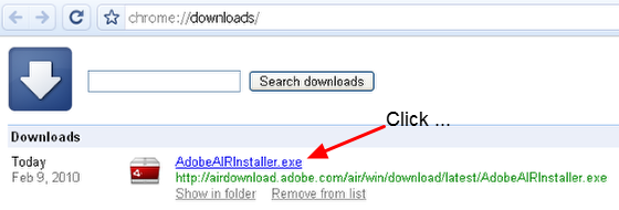 "8.2 On your internet downloads list the ""AdobeAIRInstaller.exe"" will be available. Click on the link to open/run the software."