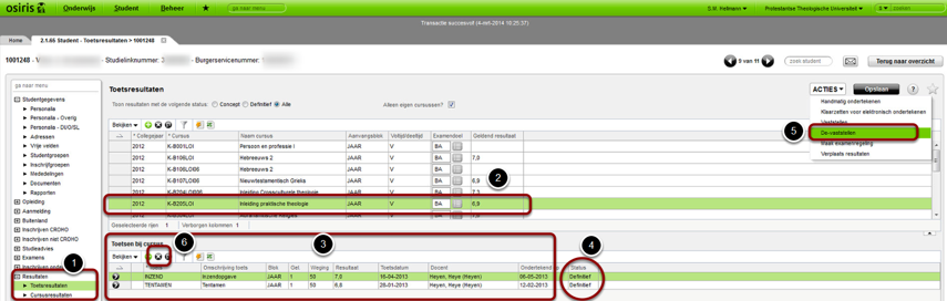 Ga naar: >Student> student> studentgegevens> Zoek student> selecteer student> resultaten> toetsresultaten.