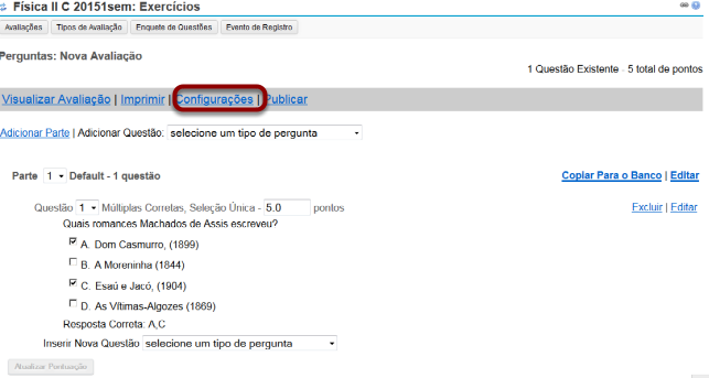 Alternativamente, você pode acessar as configurações de avaliação na tela editar avaliação.