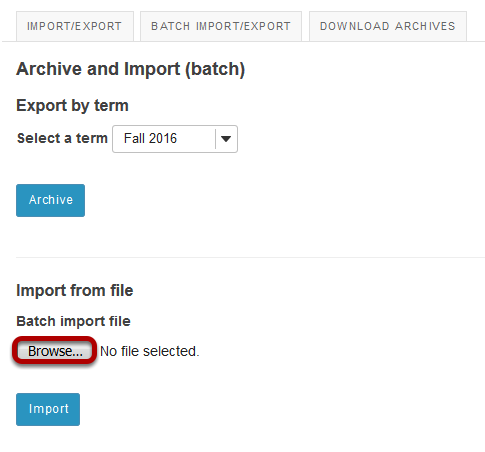 Click Browse to locate your batch import file.