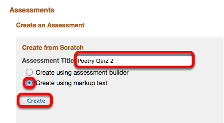 "Select ""Create using Markup Text"", enter an assessment Title, then click Create"