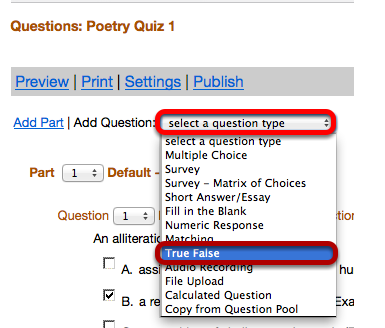 "Use the ""Select a question type"" dropdown box to select the True False question type."