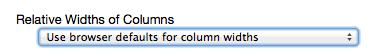 Configure column widths.