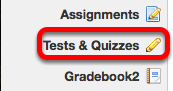Go to the course site, then click Test & Quizzes.
