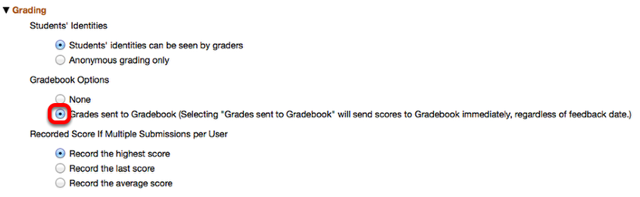 "Under ""Grading"", select ""Grades sent to Gradebook""."
