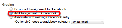 "Option 1 - Under Grading, select ""Add Assignment to Gradebook""."