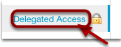 On your My Workspace site, click Delegated Access