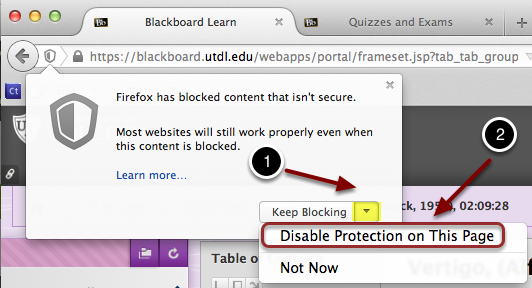 Image of a dialog box in Firefox that reads Firefox has blocked content that isn't secure with the following annotations: 1.At the bottom of the dialog box, you will see a button labeled Keep Blocking.  Click the arrow icon next to the button.2.A menu will appear below the button with the following two options: Disable Protection on This Page, or Not Now.  Select Disable Protection on This Page