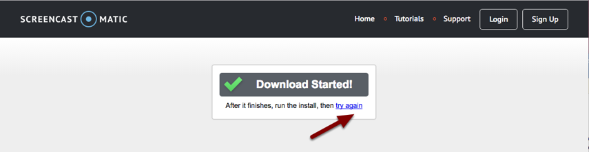 Image of the screencast-o-matic website with an arrow pointing to the Try Again link under the Download Started button.